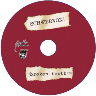 Schwervon! Broken Teeth CD