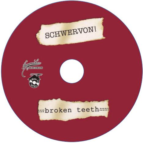 Schwervon! Broken Teeth CD