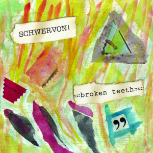 Schwervon! Broken Teeth