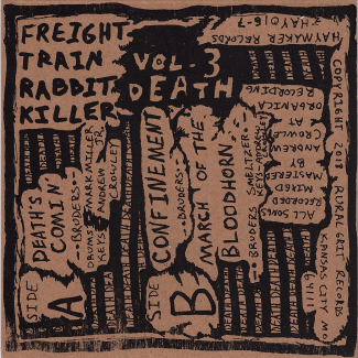 "Freight Train Rabbit Killer - ""Death's Comin' "" / ""Confinement"" 7-Inch Back"