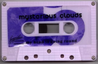 Mysterious Clouds - My Head Is Going Round Cassette
