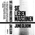 Sie Lieben Maschinen – June Gloom Cassette Cover